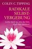 Spirituelle Lebensberatung: Tipping-Methode Buch radikale Selbstvergebung